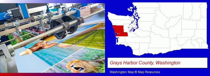 a press run on an offset printer; Grays Harbor County, Washington highlighted in red on a map