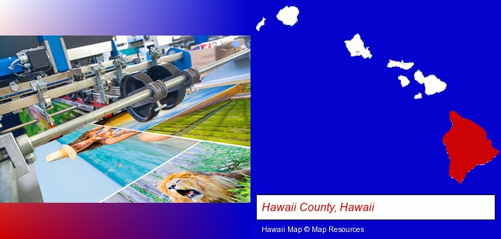 a press run on an offset printer; Hawaii County, Hawaii highlighted in red on a map