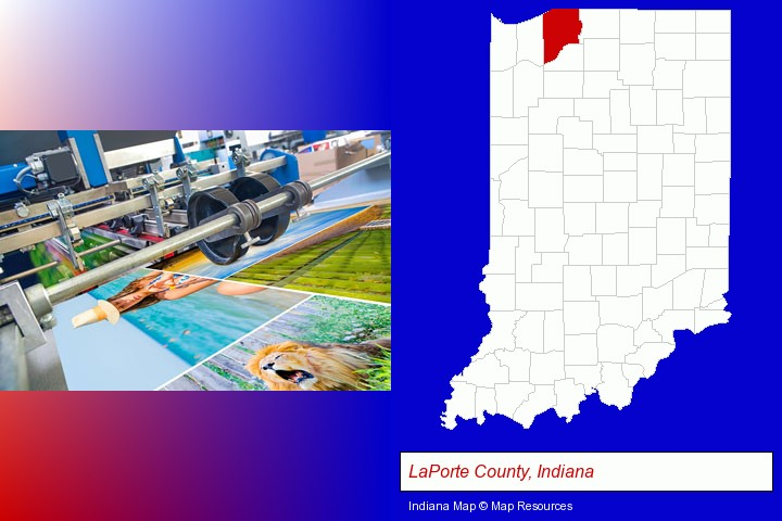 a press run on an offset printer; LaPorte County, Indiana highlighted in red on a map