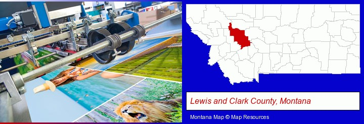 a press run on an offset printer; Lewis and Clark County, Montana highlighted in red on a map