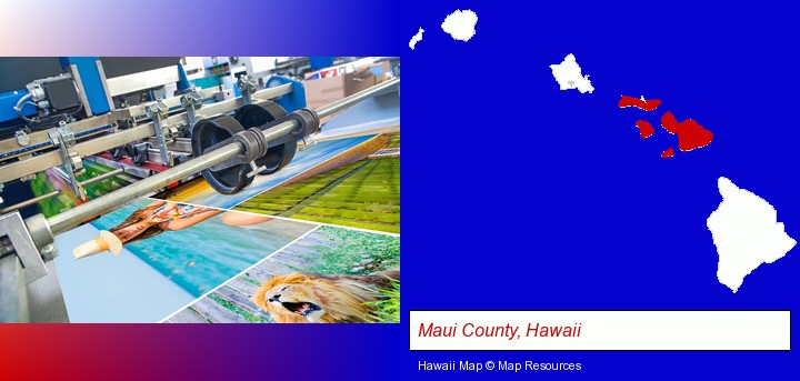 a press run on an offset printer; Maui County, Hawaii highlighted in red on a map