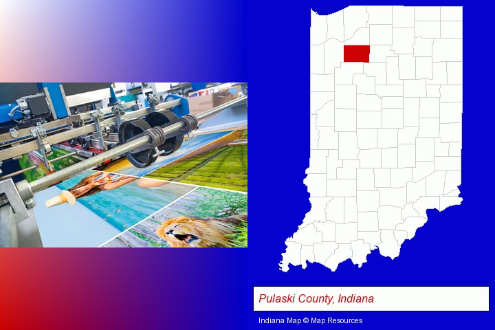 a press run on an offset printer; Pulaski County, Indiana highlighted in red on a map