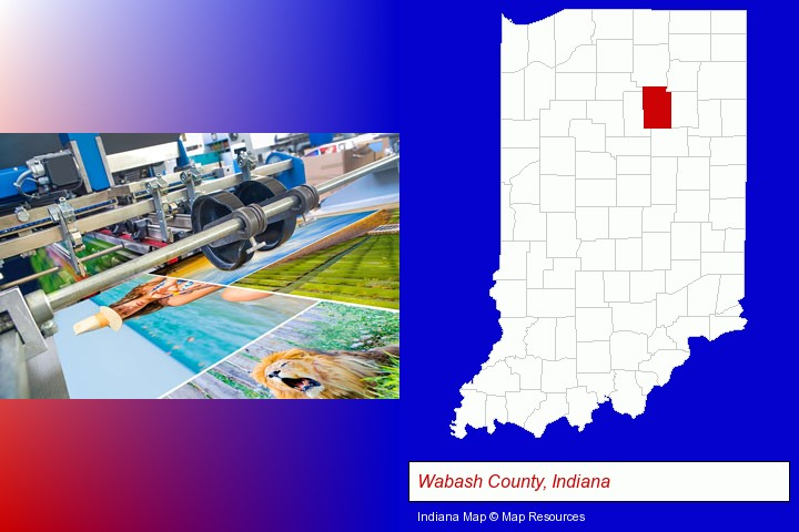 a press run on an offset printer; Wabash County, Indiana highlighted in red on a map
